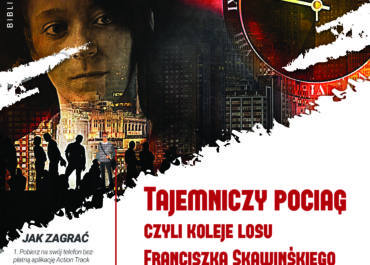 """TAJEMNICZY POCIĄG, czyli koleje losu Franciszka Skawińskiego- część projektu """"Biblioteczne Zakątki"""" -"""