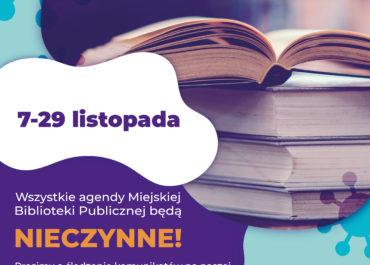 CZASOWE ZAMKNIĘCIE BIBLIOTEK - 7-29.11